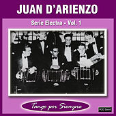 Play & Download Serie Electra, Vol. 1 by Juan D'Arienzo | Napster