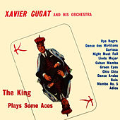 Play & Download The King Plays Some Aces by Xavier Cugat | Napster
