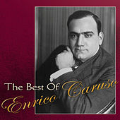 The Best of Enrico Caruso by Enrico Caruso