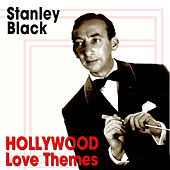 Play & Download Hollywood Love Themes by Stanley Black | Napster