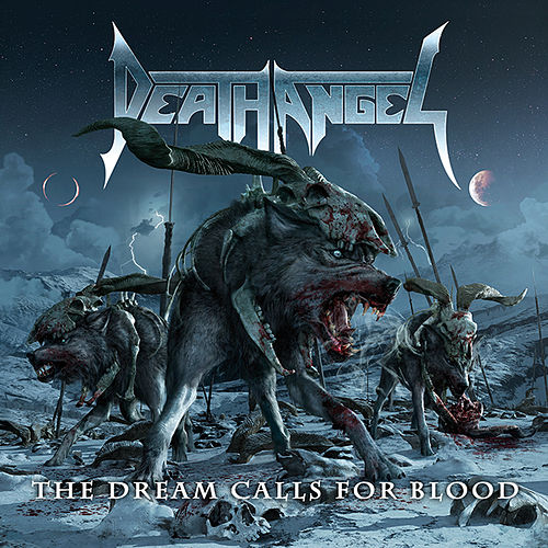 Play & Download The Dream Calls for Blood (Bonus Version) by Death Angel | Napster