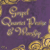 Gospel Quartet Praise & Worship, Vol. 1 by Various Artists