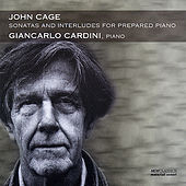 Play & Download John Cage-Sonatas And Interludes For Prepared Piano by Giancarlo Cardini | Napster