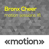 Play & Download Motion Sessions #1 by Bronx Cheer | Napster
