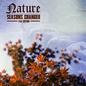 Play & Download Seasons Changed Fall Edition by Nature | Napster