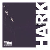 Play & Download Hark by The Doppelgangaz | Napster