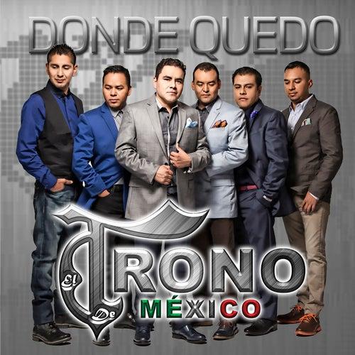 Play & Download Donde Quedo by El Trono de Mexico | Napster