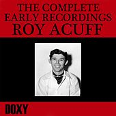 Play & Download The Complete Early Recordings Roy Acuff (Doxy Collection, Remastered) by Roy Acuff | Napster