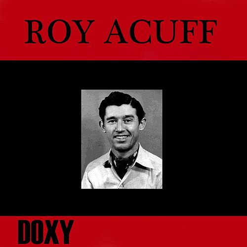 Play & Download Roy Acuff (Doxy Collection, Remastered) by Roy Acuff | Napster