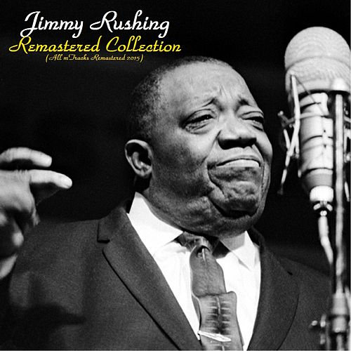 Play & Download Remastered Collection by Jimmy Rushing | Napster