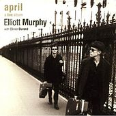 Play & Download April (A Live Album) by Elliott Murphy | Napster
