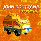 Play & Download Locomotion by John Coltrane | Napster