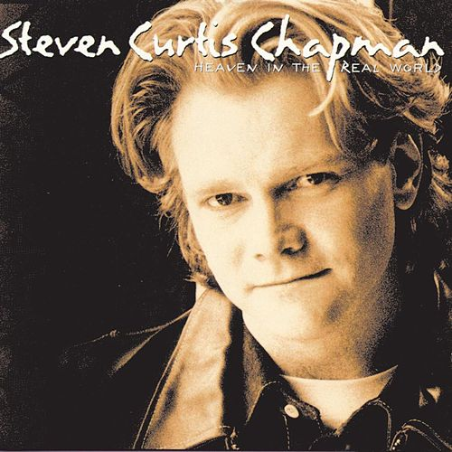Play & Download Heaven In The Real World by Steven Curtis Chapman | Napster