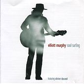 Play & Download Soul Surfing by Elliott Murphy | Napster