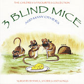 The Children's Favourites Collection - 3 Blind Mice and Many Others by Various Artists