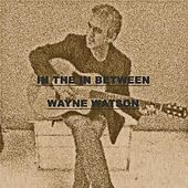 Play & Download In the in Between by Wayne Watson | Napster