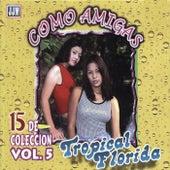 Play & Download Como Amigas, Vol. 5 by Tropical Florida | Napster