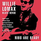 Play & Download Ribs Are Ready by Willie Lomax Blues Revue | Napster