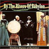 Play & Download By the Rivers of Babylon by Various Artists | Napster