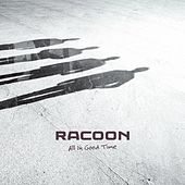All in Good Time by Racoon