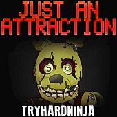 Play & Download Just an Attraction by TryHardNinja | Napster