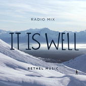 Play & Download It Is Well (Radio Mix) by Bethel Music | Napster