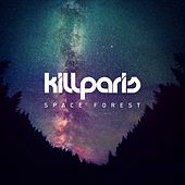Play & Download Space Forest by Kill Paris | Napster
