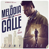 Play & Download La Melodía de la Calle, 3rd Season by Tony Dize | Napster