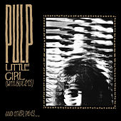 Play & Download Little Girl (with Blue Eyes) by Pulp | Napster