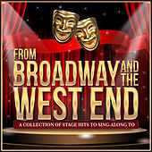 From Broadway and the West End - A Collection of Stage Hits to Sing-Along To by Various Artists