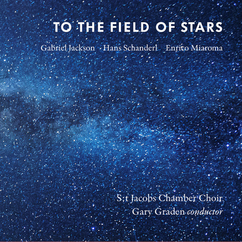 Play & Download To the Field of Stars by St. Jacob's Chamber Choir | Napster