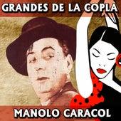 Play & Download Grandes de la Copla. Manolo Caracol by Manolo Caracol | Napster