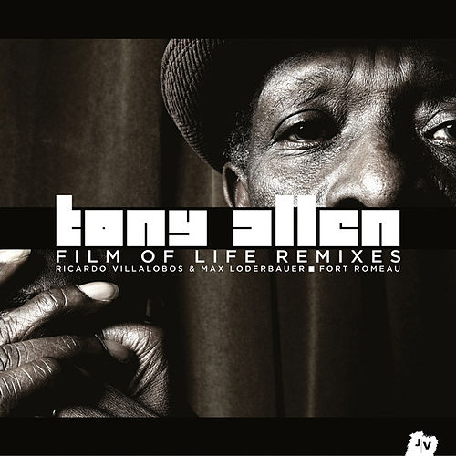 Play & Download Film of Life Remixes by Tony Allen | Napster