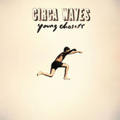 Young Chasers (Deluxe) de Circa Waves