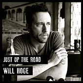 Play & Download Just up the Road by Will Hoge | Napster