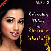 Play & Download Celebrating Melody With Shreya Ghoshal by Shreya Ghoshal | Napster