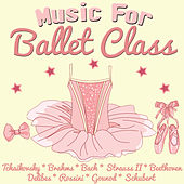 Music for Ballet Class by Various Artists