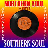 Northern Soul Meets Southern Soul Apocalypse by Various Artists