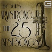 Play & Download The 25 Best Songs by Louis Armstrong | Napster