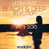 Miami 2015 - Ultra Beach & Deep Selection by Various Artists