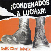 ¡condenados a Luchar! by Various Artists