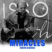 Play & Download Miracles by Jason Alvarez | Napster