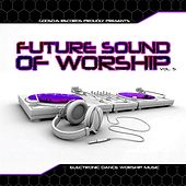 Play & Download The Future Sound of Worship, Vol. 5 (Godsdjs Records Presents) by Various Artists | Napster