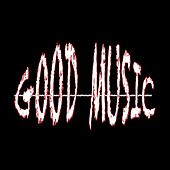 Play & Download Good Music by Various Artists | Napster