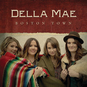 Play & Download Boston Town by Della Mae | Napster