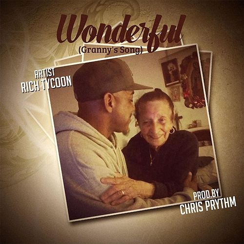 Play & Download Wonderful (Granny's Song) by Rich Tycoon | Napster