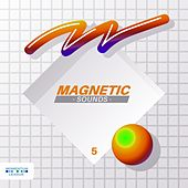 Play & Download Magnetic Sounds, Vol. 5 by Various Artists   Napster