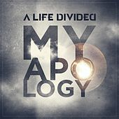 My Apology by A Life Divided