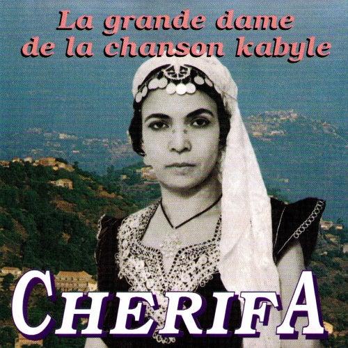 Play & Download La grande dame de la chanson kabyle by Cherifa | Napster