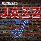 Ultimate Smooth Jazz von Various Artists